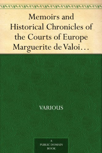 memoirs-and-historical-chronicles-of-the-courts-of-europe-marguerite-de-valois-madame-de-pompadour-a
