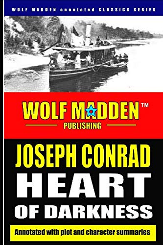 Heart of Darkness, Annotated: With character and plot summaries (Wolf Madden Annotated Classics Series)