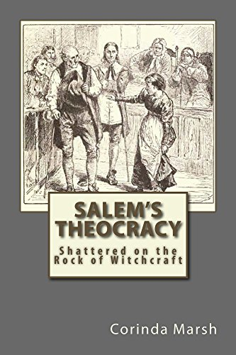 Salem's Theocracy: Shattered on the Rock of Witchcraft