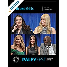 2 Broke Girls: Cast and Creators Live at PALEYFEST
