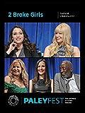 2 Broke Girls: Cast and Creators Live at PALEYFEST