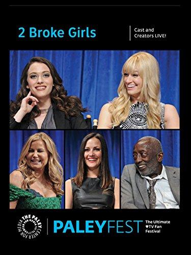 (2 Broke Girls: Cast and Creators Live at)