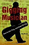 The Gigging Musician, Billy F. Mitchell, 0879306343