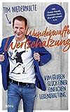 Wunderwaffe Wertschätzung: Vom großen Glück einer einfachen Lebenshaltung. (German Edition)