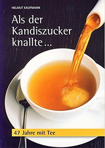 Als der Kandiszucker knallte: 47 Jahre mit Tee