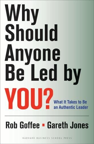 Read Online Why Should Anyone Be Led by You?: What It Takes To Be An Authentic Leader PDF