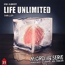 Life Unlimited (Mord in Serie 31) Hörspiel von Erik Albrodt Gesprochen von: Marion Musiol, Bastian Sierich, Michael Bideller, Sascha von Zambelly, Till Hagen, Katja Brügger