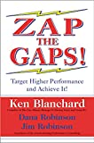 Zap the Gaps! Target Higher Performance and Achieve It!