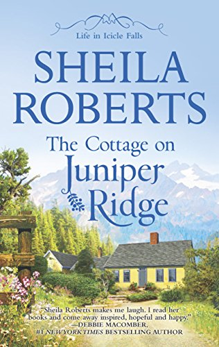 The Cottage on Juniper Ridge (Life in Icicle Falls) ()
