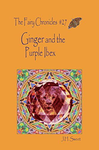 Ginger and the Purple Ibex (The Fairy Chronicles #27)