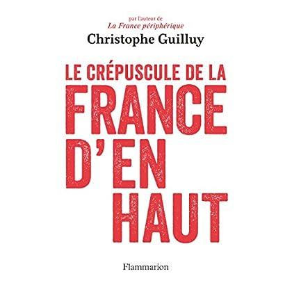 Le Crépuscule de la France d'en haut (French Edition)