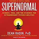 img - for Supernormal: Science, Yoga, and the Evidence for Extraordinary Psychic Abilities book / textbook / text book