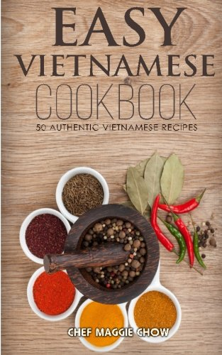 Easy Vietnamese Cookbook: Volume 15 (The Effortless Chef Series)