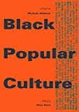 img - for Black Popular Culture (Discussions in Contemporary Culture) book / textbook / text book