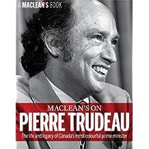 Maclean's on Pierre Trudeau (A Maclean's Book)
