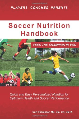Soccer Nutrition Handbook: Feed the Champion in You
