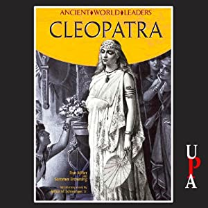 Ancient World Leaders: Cleopatra Audiobook