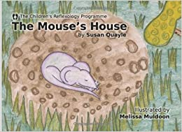 Book The Mouse's House: 1 (The Children's Reflexology Programme)