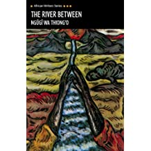 The River Between (African Writers Series)