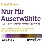 Nur für Auserwählte: Über ein Phänomen namens Erleuchtung   Robert Schurz