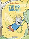 C'est moi Bruce ! par Joyner