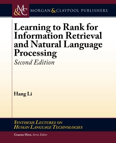 Learning to Rank for Information Retrieval and Natural Language Processing: Second Edition (Synthesis Lectures on Human Language Technologies) ()
