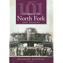 101 Glimpses of the North Fork and Islands (Vintage Images)