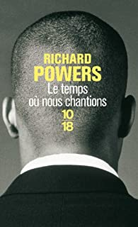 Le temps où nous chantions, Powers, Richard
