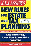 img - for JK Lasser's New Rules for Estate and Tax Planning 4th (fourth) Edition by Welch III, Stewart H., Apolinsky, Harold I., Stephens, Craig published by Wiley (2011) book / textbook / text book