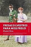 Fresas silvestres para Miss Freud (Spanish Edition)