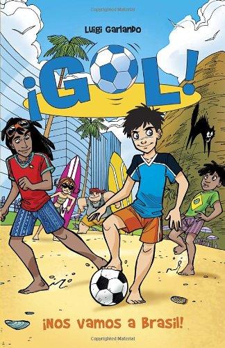 ¡Nos Vamos A Brasil!: Gol 2 (Spanish Edition)