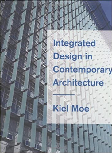 Integrated Design in Contemporary Architecture: Kiel Moe: 9781568987453:  Amazon.com: Books
