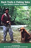 img - for Back Trails & Fishing Tales: Dave Shuffett's Outdoor Adventures book / textbook / text book