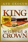 King Without a Crown, Afu Okosun, 0615803792
