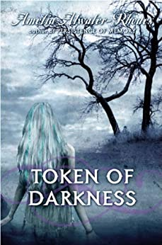 Token of Darkness (Den of Shadows) by [Atwater-Rhodes, Amelia]