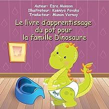 Le livre d'apprentissage du pot pour la famille Dinosaure (French Edition)