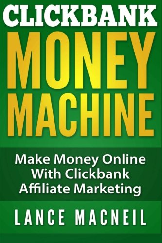 51phDVTzskL - ClickBank Money Machine: Make Money Online With ClickBank Affiliate Marketing