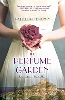The Perfume Garden: A Novel by [Brown, Kate Lord]