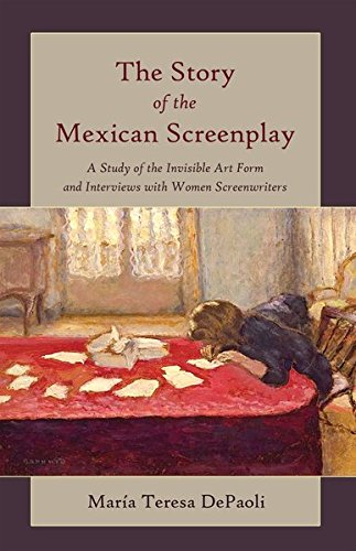 The Story of the Mexican Screenplay: A Study of the Invisible Art Form and Interviews with Women Screenwriters (Framing