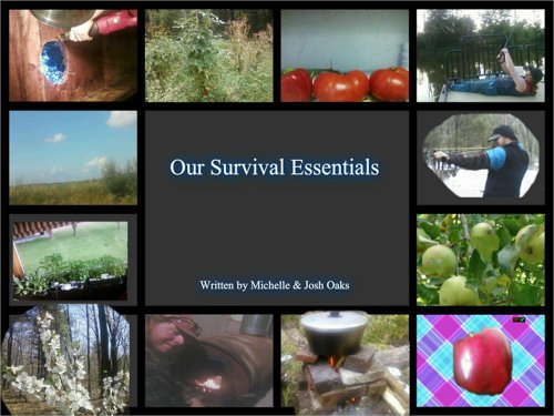 Our Survival Essentials: The self-sufficiency, homestead, prepper book for people that want to not only survive, but to thrive, in a difficult world by [Oaks, Michelle, Oaks, Josh]