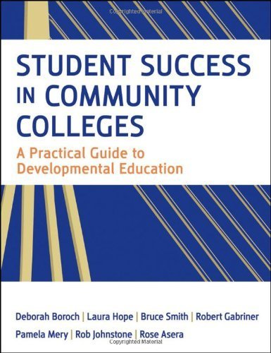 Student Success in Community Colleges A Practical Guide to Developmental Education by Boroch, Deborah J., Hope, Laura, Smith, Bruce M., Gabriner, [Jossey-Bass,2010] [Paperback]