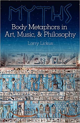 Book Myths: Body Metaphors in Art, Music, and Philosophy