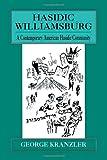 Hasidic Williamsburg, George G. Kranzler, 1568212429