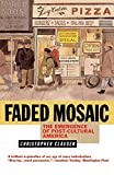 img - for Faded Mosaic: The Emergence of Post-Cultural America by Christopher Clausen (2002-01-04) book / textbook / text book