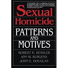 Sexual Homicide: Patterns and Motives- Paperback by John E. Douglas (1995-06-01)