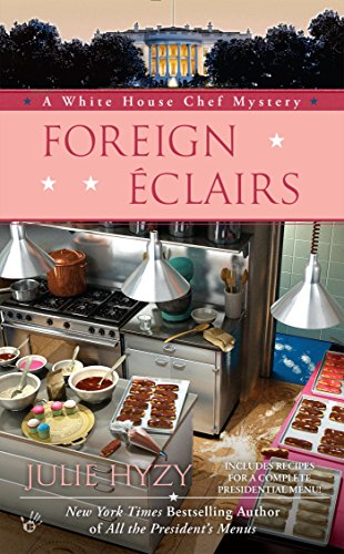 Foreign Éclairs (A White House Chef Mystery Book 9)