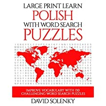 Large Print Learn Polish with Word Search Puzzles: Learn Polish Language Vocabulary with Challenging Easy to Read Word Find Puzzles