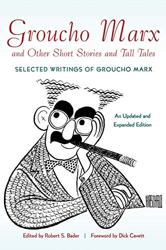 Groucho Marx and Other Short Stories and Tall Tales: Selected Writings of Groucho MarxÞAn (Applause Books)