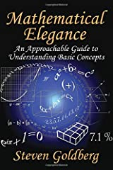 Mathematical Elegance: An Approachable Guide to Understanding Basic Concepts Hardcover