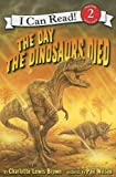 The Day the Dinosaurs Died, Charlotte Lewis Brown, 0060005300